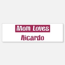 Mom Loves Ricardo Bumper Bumper Bumper Sticker