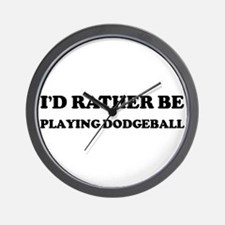 Rather be Playing Dodgeball Wall Clock