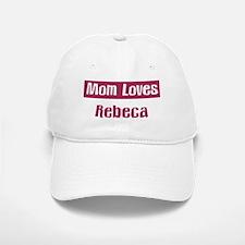Mom Loves Rebeca Baseball Baseball Cap