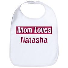 Mom Loves Natasha Bib