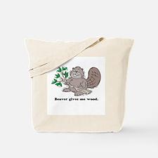 Beaver gives me Wood Tote Bag