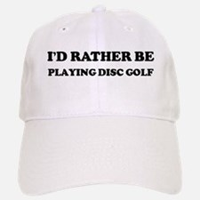 Rather be Playing Disc Golf Baseball Baseball Cap
