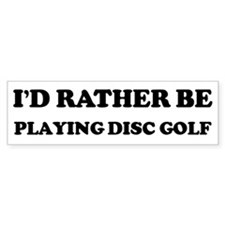 Rather be Playing Disc Golf Bumper Car Sticker