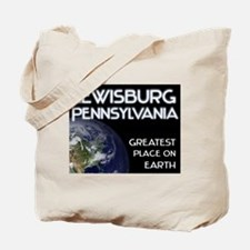 lewisburg pennsylvania - greatest place on earth T
