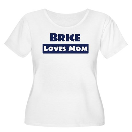 Brice Loves Mom Women's Plus Size Scoop Neck T-Shi