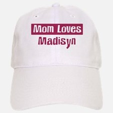Mom Loves Madisyn Baseball Baseball Cap