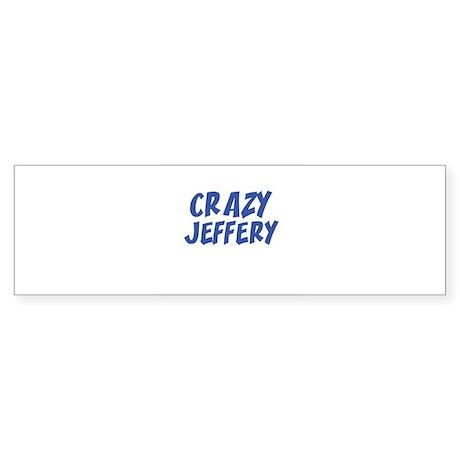 CRAZY JEFFERY Bumper Sticker
