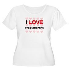 I LOVE STOCKBROKERS T-Shirt