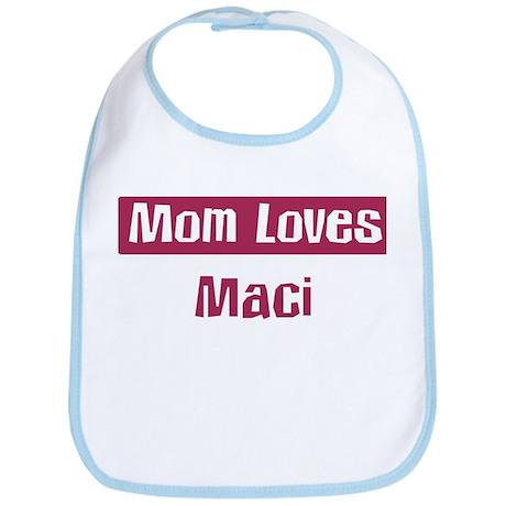 Mom Loves Maci Bib