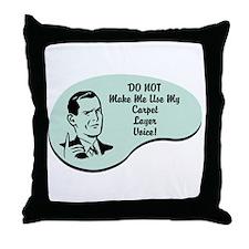Carpet Layer Voice Throw Pillow