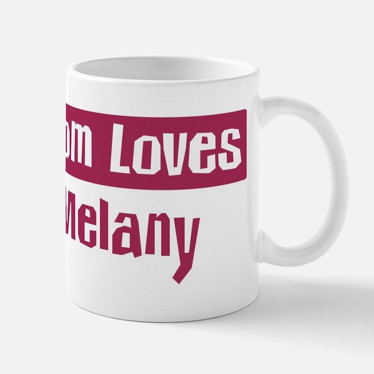 Mom Loves Melany Mug