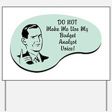 Budget Analyst Voice Yard Sign