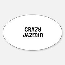 CRAZY JAZMIN Oval Decal