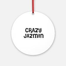CRAZY JAZMIN Ornament (Round)
