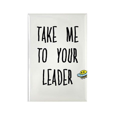 Take Me To Your Leader Rectangle Magnet (10 pack)