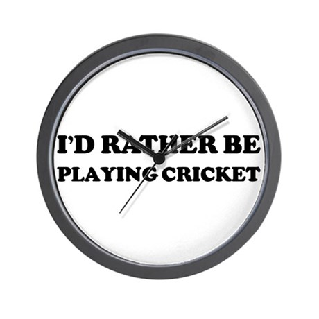 Rather be Playing Cricket Wall Clock