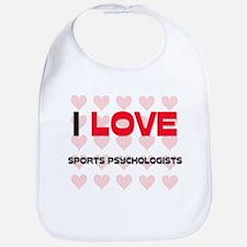 I LOVE SPORTS PSYCHOLOGISTS Bib