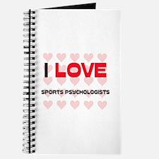 I LOVE SPORTS PSYCHOLOGISTS Journal