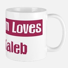 Mom Loves Kaleb Mug