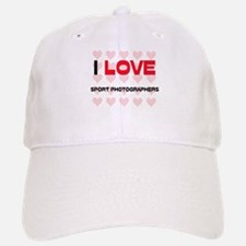 I LOVE SPORT PHOTOGRAPHERS Baseball Baseball Cap