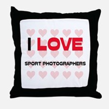 I LOVE SPORT PHOTOGRAPHERS Throw Pillow