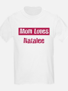 Mom Loves Natalee T-Shirt
