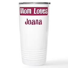 Mom Loves Joana Travel Coffee Mug