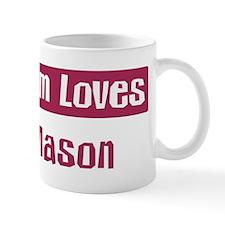 Mom Loves Mason Mug