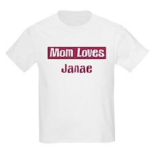 Mom Loves Janae T-Shirt