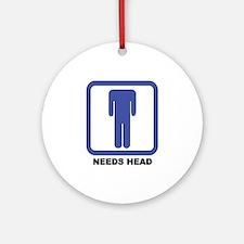 Needs Head Round Ornament