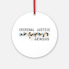 Criminal Justice Genius Ornament (Round)