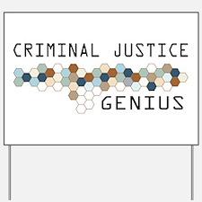 Criminal Justice Genius Yard Sign