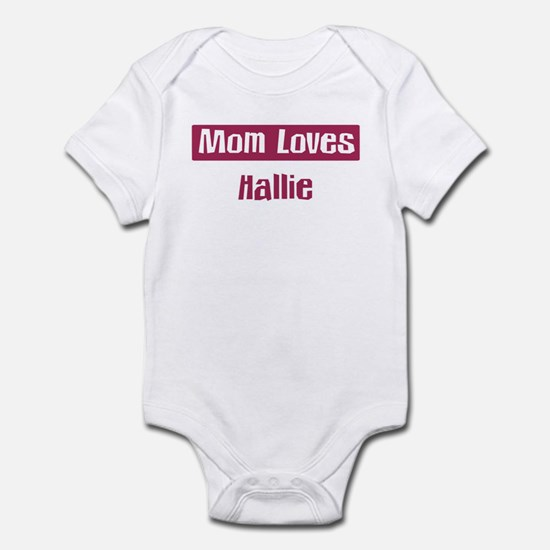 Mom Loves Hallie Infant Bodysuit