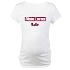 Mom Loves Halle Shirt
