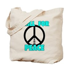 Drill For Peace Tote Bag