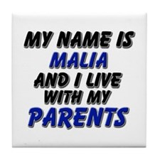my name is malia and I live with my parents Tile C