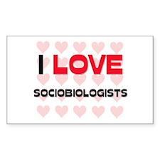 I LOVE SOCIOBIOLOGISTS Rectangle Decal