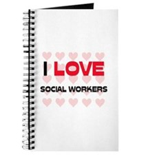 I LOVE SOCIAL WORKERS Journal