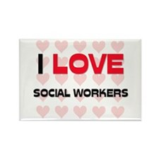 I LOVE SOCIAL WORKERS Rectangle Magnet