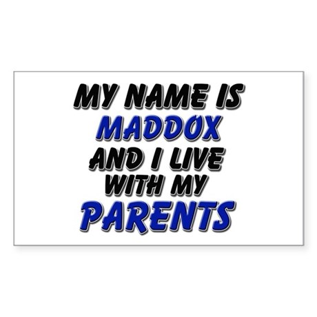 my name is maddox and I live with my parents Stick