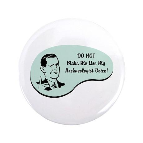 """Archaeologist Voice 3.5"""" Button"""