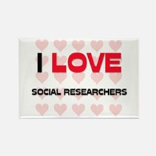 I LOVE SOCIAL RESEARCHERS Rectangle Magnet