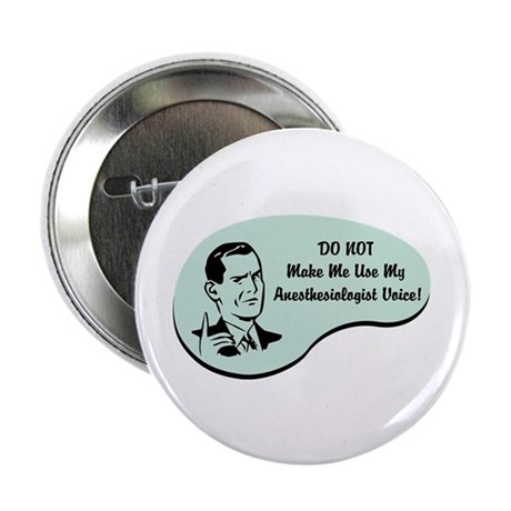 """Anesthesiologist Voice 2.25"""" Button (100 pack)"""