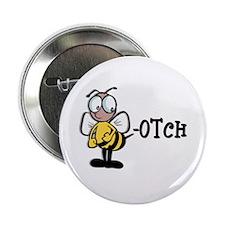 Beeotch (Bitch) Button