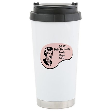 Tennis Player Voice Stainless Steel Travel Mug
