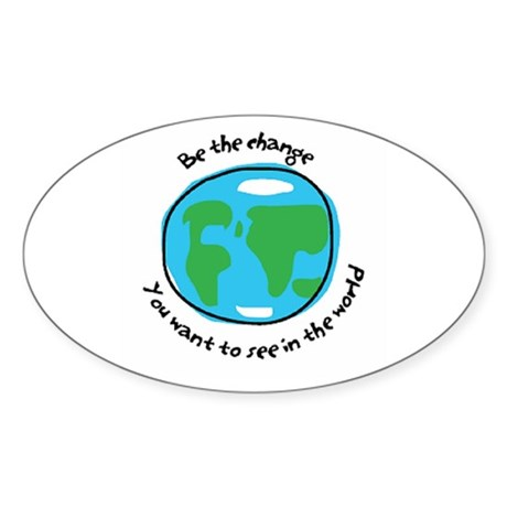 Be the change...Oval Sticker