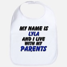 my name is lyla and I live with my parents Bib