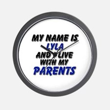 my name is lyla and I live with my parents Wall Cl