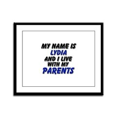 my name is lydia and I live with my parents Framed