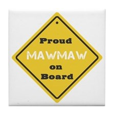 Proud MawMaw on Board Tile Coaster